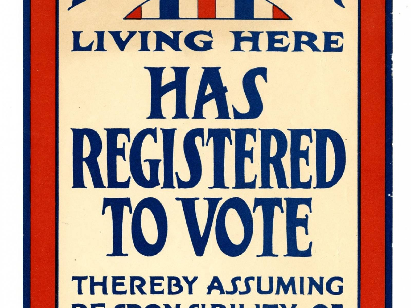 """A Woman Living Here Has Registered to Vote,"" window sign for a home, 1919. Courtesy of National Museum of American History"