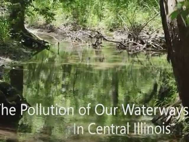 Screenshot from The Pollution of Our Waterways in Central Illinois
